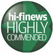 Highly Commended - Hi-fi News - HI-FI NEWS