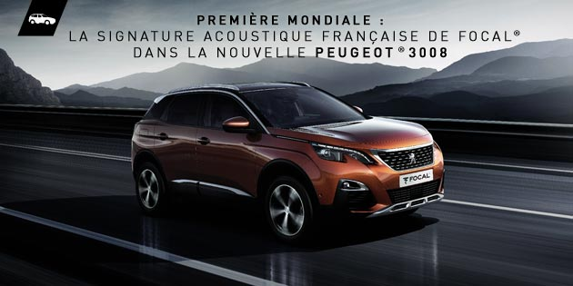 premi re mondiale focal quipe la toute nouvelle peugeot 3008 focal listen beyond. Black Bedroom Furniture Sets. Home Design Ideas